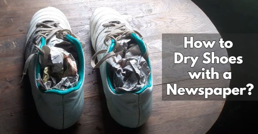 How to Dry Shoes with a Newspaper?